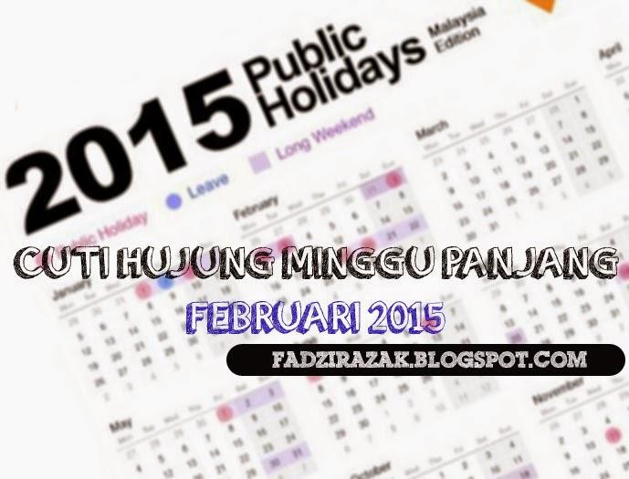 Cuti Panjang Hujung Minggu 31 Januari Hingga 2 Februari 2015