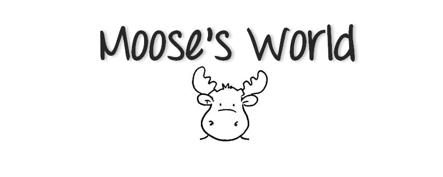 Moose's World