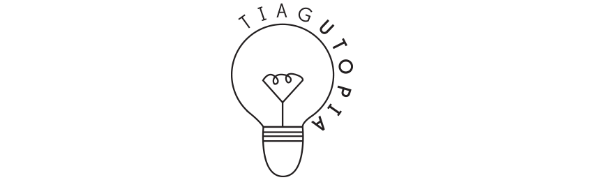 TIAGUTOPIA