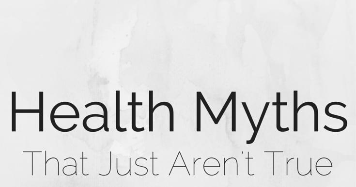 Wellness Wednesday: Health Myths that Just Aren't True ...