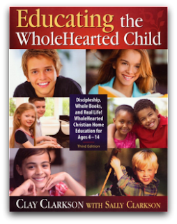 Educating the Whole Hearted Child, an incredible, home-transforming,   inspirational and encouraging homeschool book!