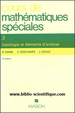 Cours De Mathematiques Speciales - Tome 3 : Topologie Et Éléments D'analyse