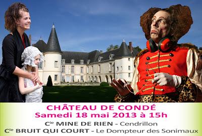 Château de Condé - 2 spectacles organisés par le Conseil Régional de Picardie - Cie Mine de Rien - Cie Bruit qui Court - Cendrillon - Dompteur de Sonimaux