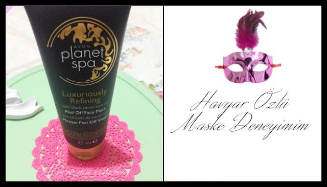 Avon Planet Spa Havyar Özlü Maske İncelemesi