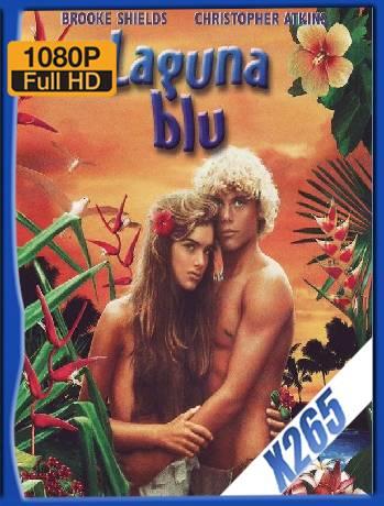 The Blue Lagoon (1980) x265 [1080p] [Latino] [GoogleDrive] [RangerRojo]