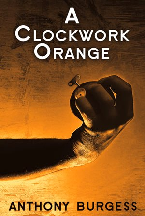 the choice of alex to do what is wrong in a clockwork orange a novel by anthony burgess Narrated by alex, a teenage dandy who a clockwork orange is anthony burgess's most famous novel  a clockwork orange is a classic novel at this point.