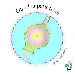 """""""Oh ! Un petit frère"""""""