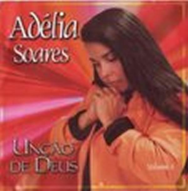 Adélia Soares   Unçao de Deus