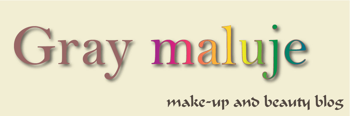 Gray maluje - make-up and beauty blog