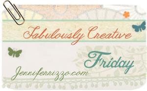 Fabulously Creative Friday
