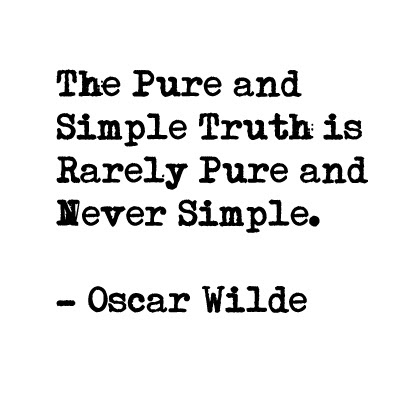 Simple Love Quotes.  The_pure_and_simple_truth_is_rarely_pure_and_never_simple