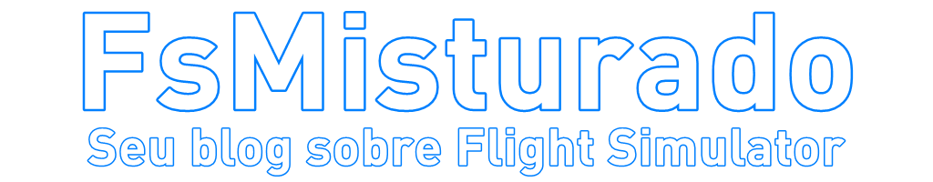 FsMisturado - Seu blog sobre Flight Simulator