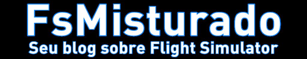 FsMisturado - Seu blog sobre Flight Simulator