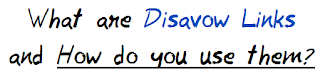 What are Disavow Links and How do you use them? MohitChar