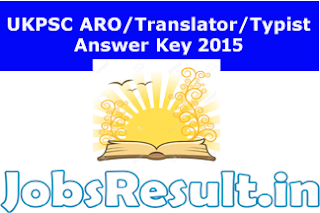 UKPSC ARO Translator Typist Answer Key 2015