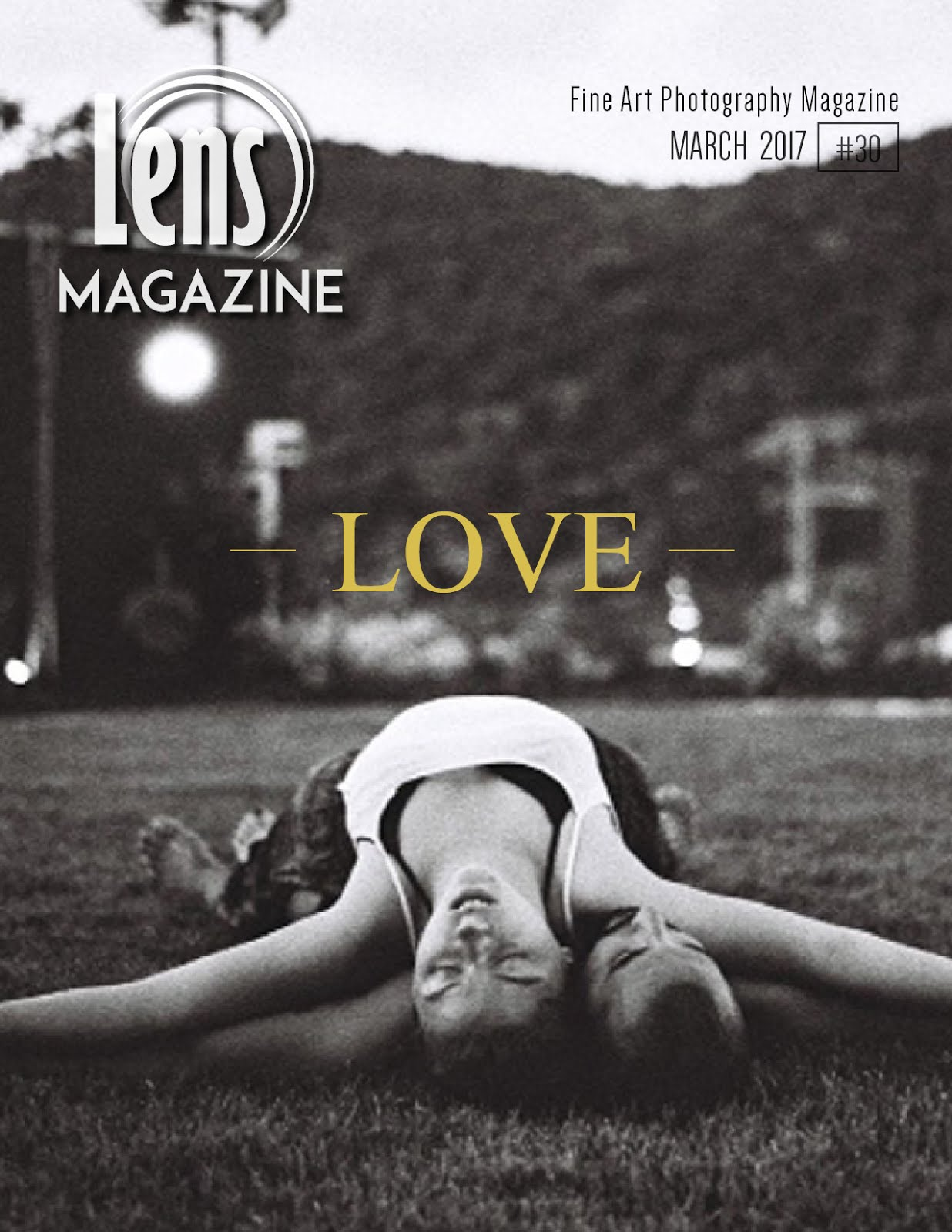 The International Lens Magazine Issue #30 LOVE ♥!