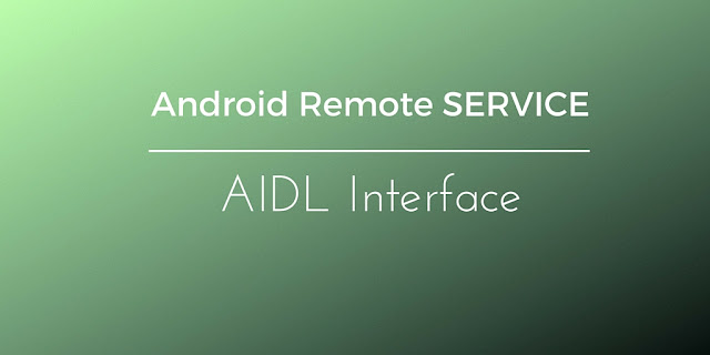 Android AIDL interface tutorial