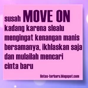 move on ? berikut akan admin berikan Gambar DP BBM Kata Kata Move On