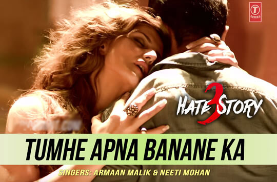Tumhe Apna Banane Ka Junoon LYRICS Hindi song from the movie Hate Story 3