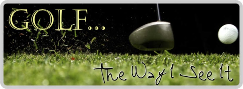 Golf...The Way I See It