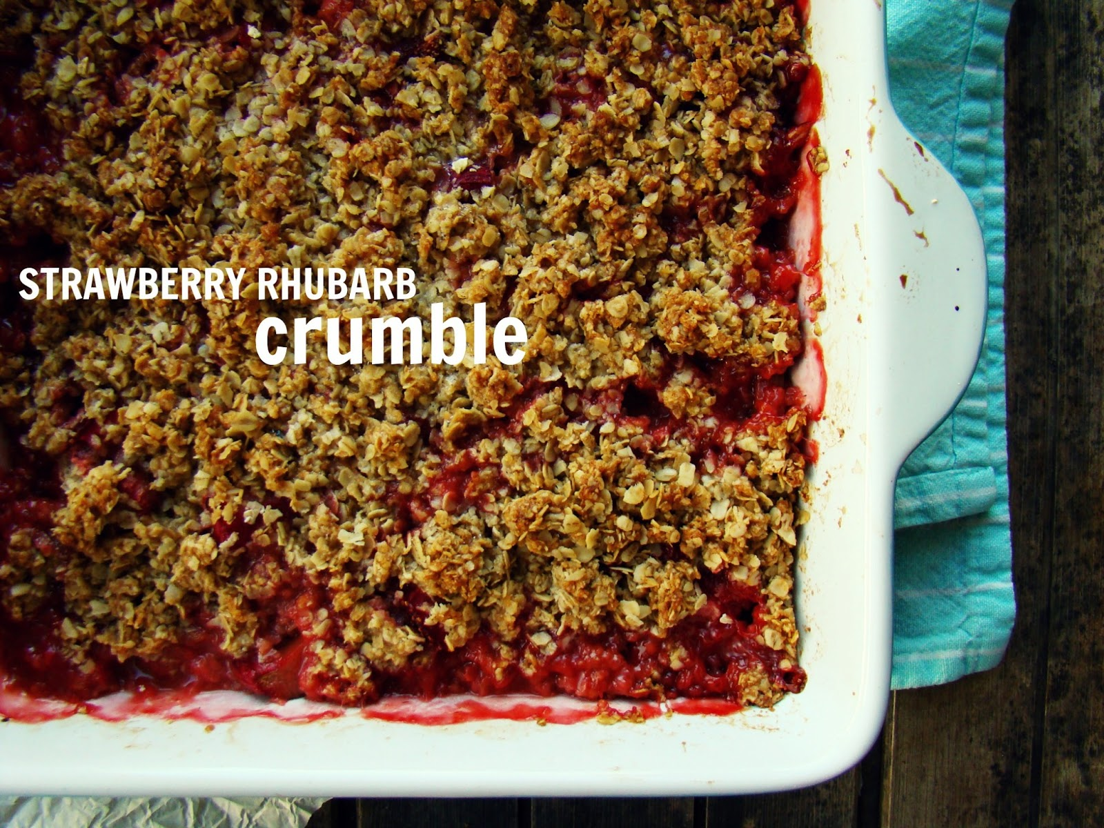 Family Feedbag: Strawberry rhubarb crumble (not rhubarb strawberry)