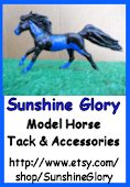 Sunshine Glory Model Horse Tack & Accessories