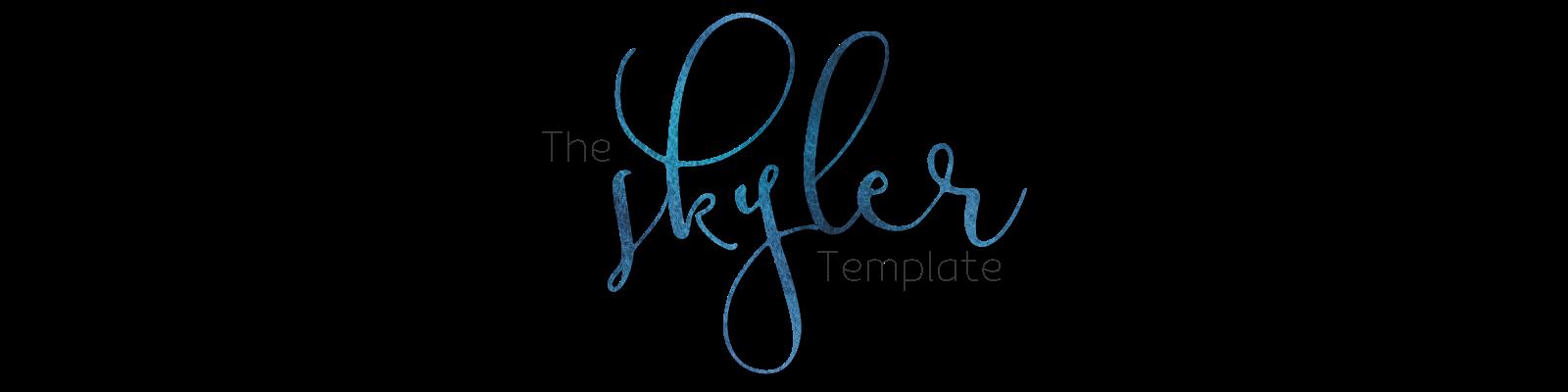 The Skyler Template