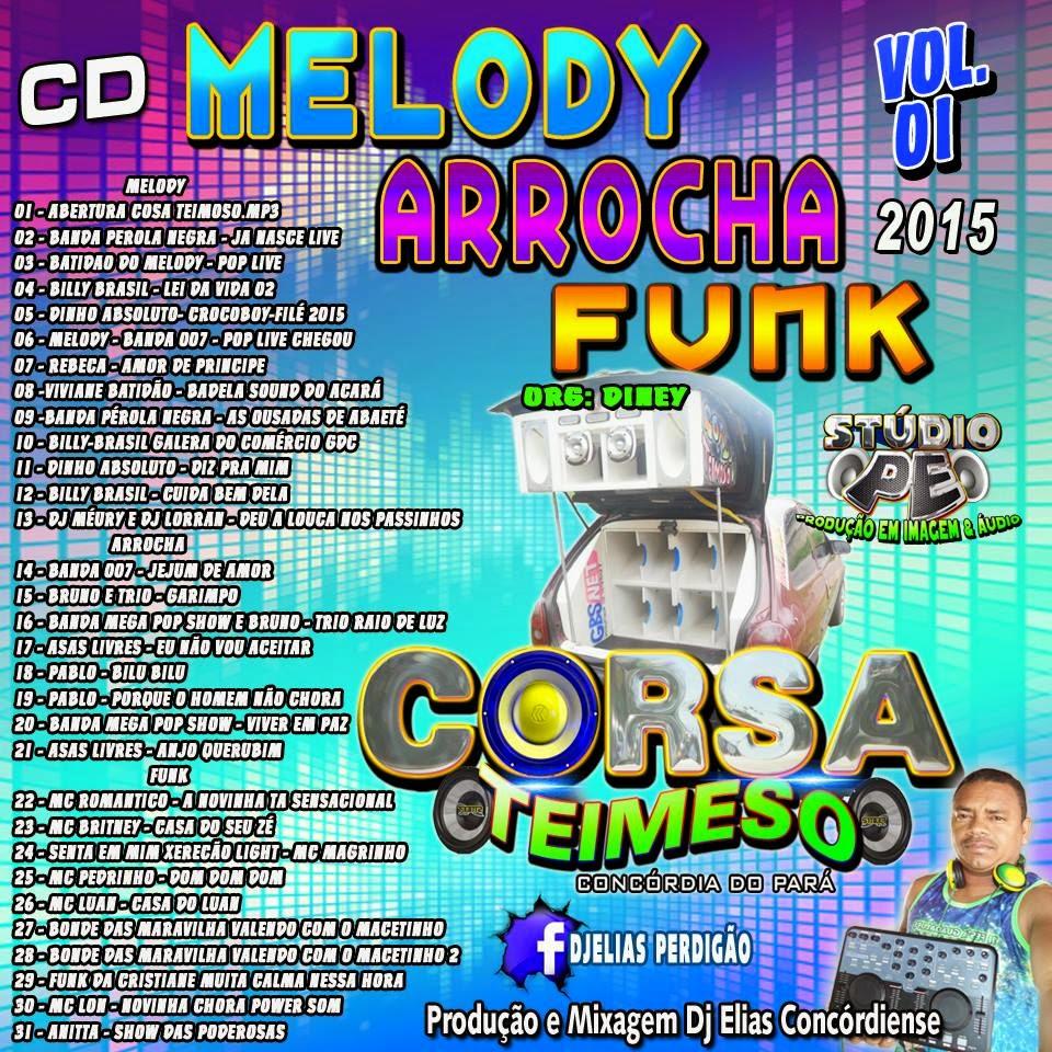 CD CORSA TEIMOSO 2015 VOL.01 MELODY VS ARROCHA VS FUNK (((PRODUÇÃO & MIXGEM DJ ELIAS CONCÓRDIENSE)))) 25/02/2015