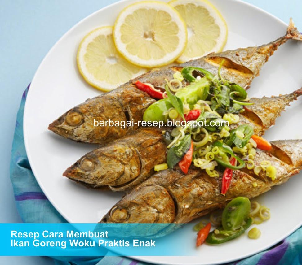 resep ikan woku goreng, cara memasak ikan goreng enak, bahan membuat woku, masakan khas manado