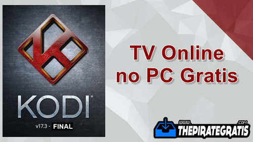 Download Kodi 17.3 Final - TV Online no PC Grátis