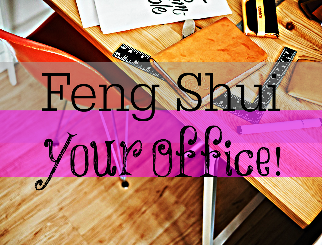 All Things Sara: Feng Shui Your Home Office!