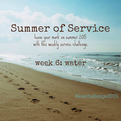 While I'm Waiting...Summer of Service week 6: water