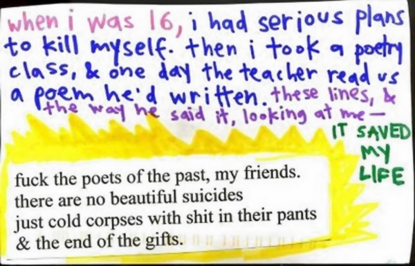 fuck the poets of the past, my friends.  there are no beautiful suicides  just cold corpses with shit in their pants  & the end of the gifts.