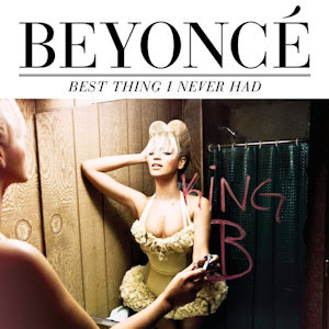 Beyonc - Best Thing I Never Had artwork