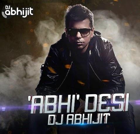 Abhi Desi - DJ Abhijit (2014) DJ