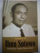 IBNU SUTOWO, SAATNYA SAYA BERCERITA