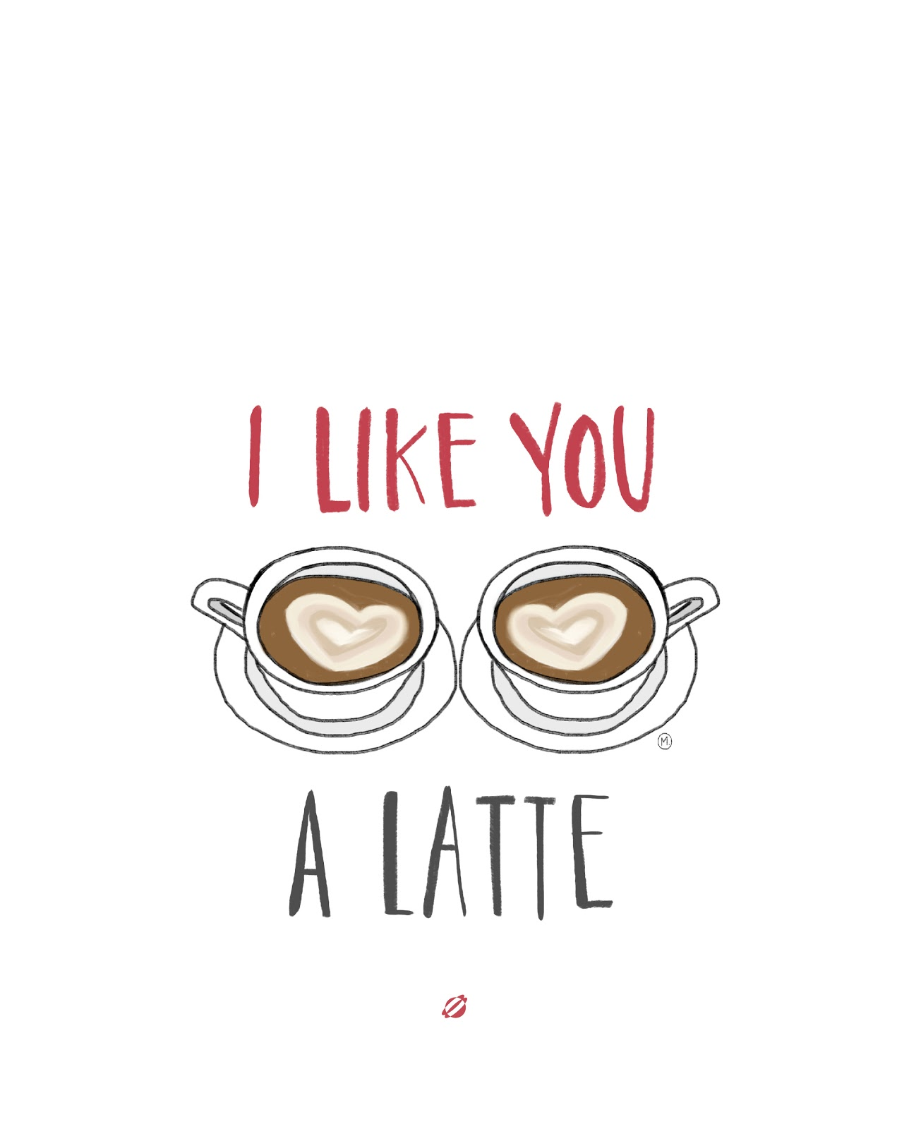 LostBumblebee ©2015 I like you a latte | FREE PRINTABLE | Personal USE ONLY.
