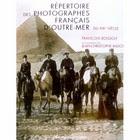 Répertoire des Photographes Français D'Outre-Mer du XIXème Siècle