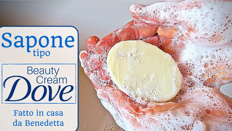 saponetta dove beauty cream fatta in casa