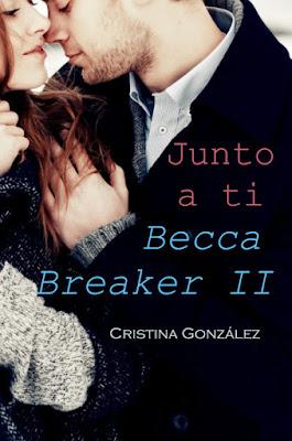 LIBRO - Junto a ti   Serie: Becca Breaker #2  Cristina González (30 Junio 2015)  NOVELA ROMANTICA | Edición Ebook Kindle  Comprar en Amazon