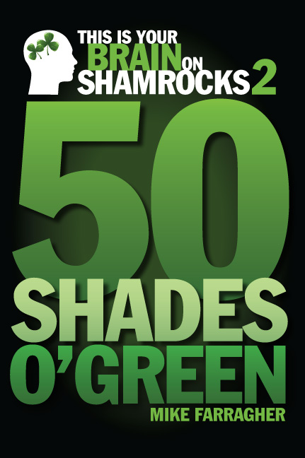 This is your Brain on Shamrocks2: 50 Shades o' Green