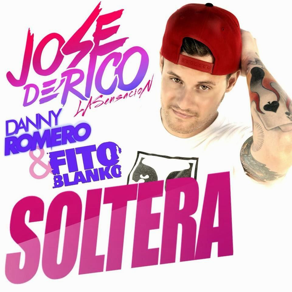 Jose De Rico - Soltera (ft. Danny Romero & Fito Blanko)