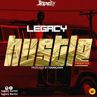 "[Music] Legacy ""Hustle"""