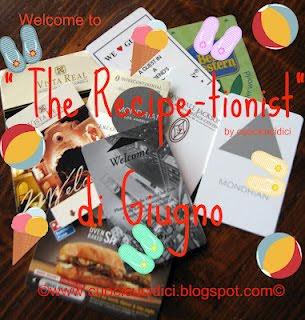 """IL""""THE RECIPE-TIONIST"""" di GIUGNO"""