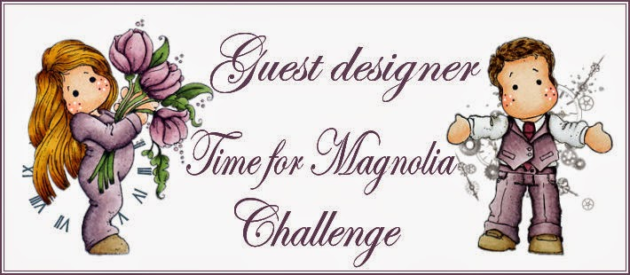 "Proudly Guest DT "" Time for Magnolia Challenge Blog"""
