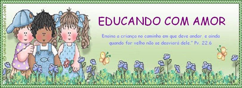 Educar Com Amor Educar é Um Ato De Amor