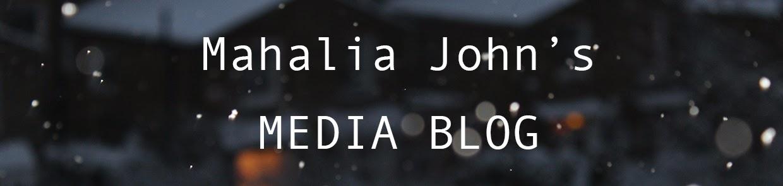 Mahalia John's Media Blog
