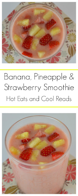 A delicious and easy breakfast to start your day! Full of fruity goodness! Banana, Pineapple and Strawberry Smoothie from Hot Eats and Cool Reads