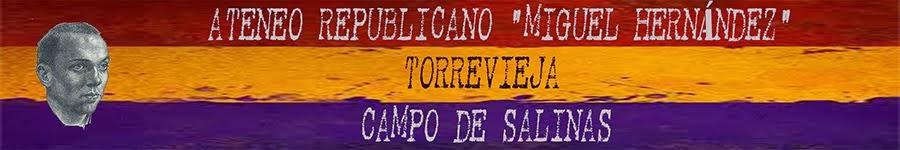 Ateneo Republicano Miguel Hernández de Torrevieja y Campo de Salinas