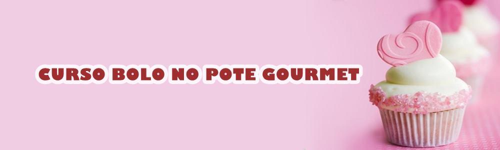 CURSO BOLO NO POTE GOURMET